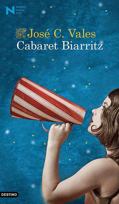 cabaret biarritz novela premio nadal 2015 recomendaciones literatura lectura verano