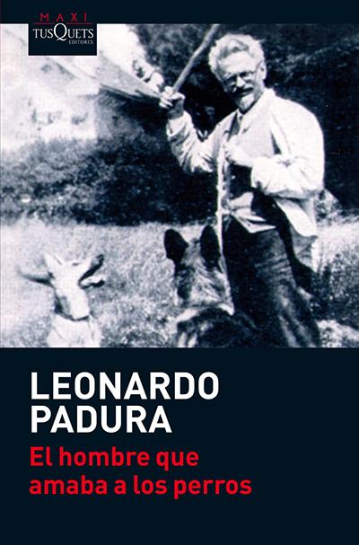 el hombre que amaba a los perros leonardo padura premio princesa de asturias 2015 novela recomendaciones literarias