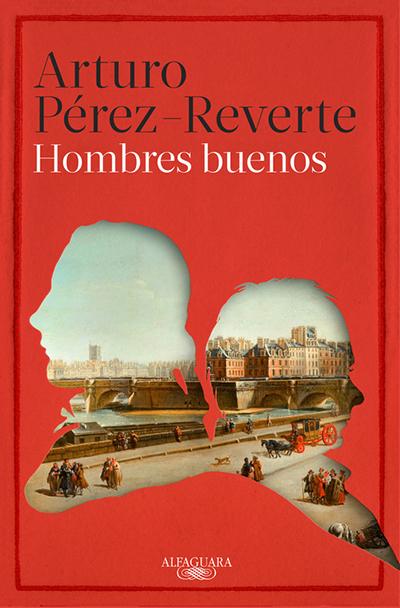 hombres buenos arturo perez reverte novela recomendaciones literatura libros verano