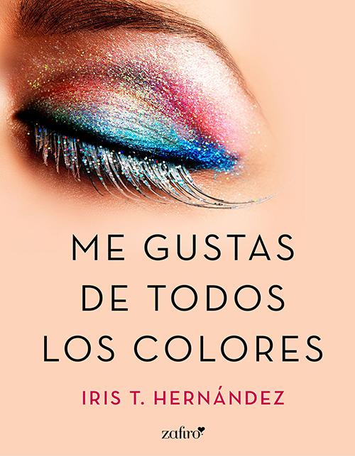me gustas de todos los colores iris hernandez